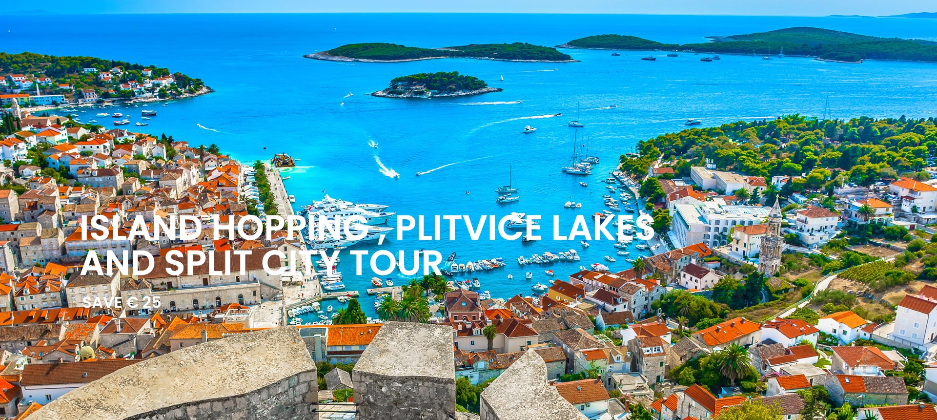 Blue Lagoon, Hvar and Trogir Tour, Plitvice Lakes and Split city tour