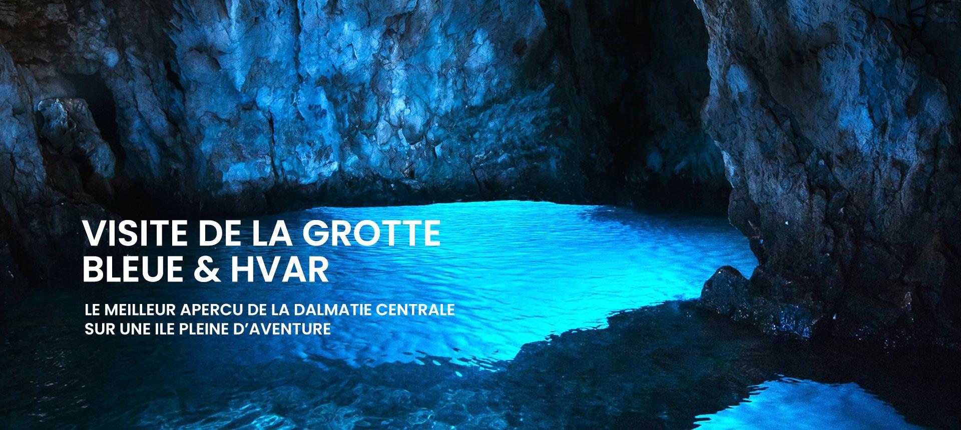 Visite De La Grotte Bleue & Hvar