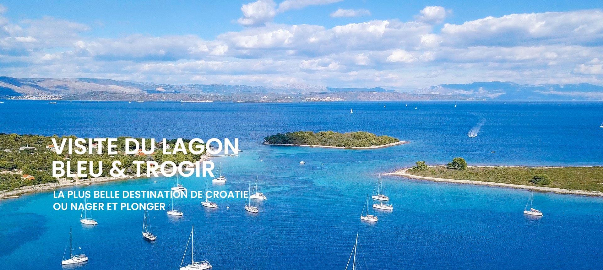 Visite Du Lagon Bleu & Trogir
